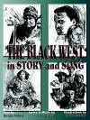 The Black West in Story and Song - Michael Patrick