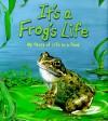 It's a Frog's Life! - Steve Parker, Robert Morton, Robin Carter, Philip Bishop
