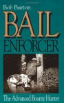 Bail Enforcer: The Advanced Bounty Hunter - Bob Burton