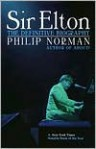 Sir Elton: The Definitive Biography - Philip Norman