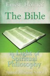 The Bible in Light of Spiritual Philosophy - Ernest Holmes, Randall Friesen