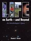 Life on Earth - and Beyond: An Astrobiologist's Quest - Pamela S. Turner