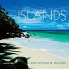 Islands: 100 Ultimate Escapes - Sabrina Talarico, Stefano Passaquindici