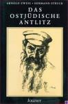 Das ostjüdische Antlitz - Arnold Zweig