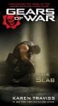 Gears of War: The Slab - Karen Traviss