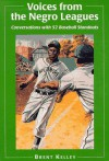 Voices from the Negro Leagues: Conversations with 52 Baseball Standouts of the Period 1924-1960 - Brent Kelley