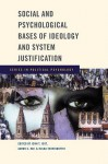 Social and Psychological Bases of Ideology and System Justification - John T. Jost, Aaron C. Kay, Hulda Thorisdottir