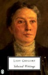 Selected Writings - Isabella Augusta Persse (Lady Gregory), Lucy McDiarmid, Maureen Waters