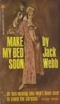 Make My Bed Soon - Jack Webb