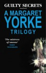 """Guilty Secrets: """"No Medals For The Major"""", """"Serious Intent"""", """"Question Of Belief"""": A Margaret Yorke Trilogy - Margaret Yorke"""