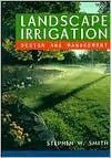 Landscape Irrigation: Design and Management - Stephen W. Smith