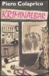 Kriminalbar - Piero Colaprico