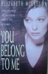 You Belong to Me - Elizabeth McGregor, Tanya Myers