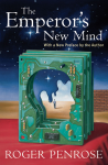 The Emperor's New Mind: Concerning Computers, Minds, and the Laws of Physics (Popular Science) - Roger Penrose, Martin Gardner