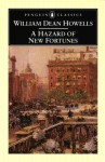 A Hazard of New Fortunes - William Dean Howells, Phillip Lopate