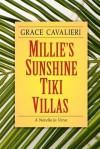 Millie's Sunshine Tiki Villas - Grace Cavalieri
