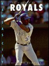 The History of the Kansas City Royals - Richard Rambeck