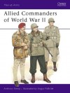 Allied Commanders of World War II - Anthony Kemp, Angus McBride
