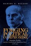 Forging Political Compromise: Antonin Svehla and the Czechoslovak Republican Party, 1918�1933 - Daniel Miller