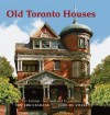 Old Toronto Houses - Tom Cruickshank