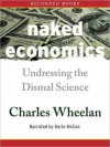Naked Economics: Undressing The Dismal Science (MP3 Book) - Charles Wheelan, 2002 Charles Wheelan, Kerin McCue