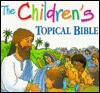 The Childrens Topical Bible - Mary Hollingsworth, James Conaway