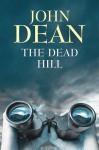 The Dead Hill - John Dean