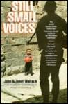 Still Small Voices - John Wallach, Janet Wallach