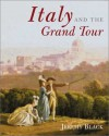 Italy and the Grand Tour - Jeremy Black