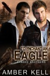 To Enchant an Eagle (Banded Brothers #3) - Amber Kell