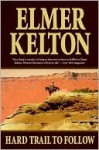 Hard Trail to Follow (Texas Rangers Series #7) - Elmer Kelton