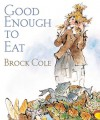 Good Enough To Eat - Brock Cole