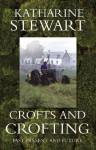 Crofts and Crofting - Katherine Stewart