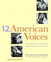 Twelve American Voices: An Authentic Listening and Integrated-Skills Textbook - Maurice Cogan Hauck, Dave Isay, Kenneth MacDougall