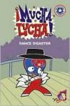 Mucha Lucha, Dance Disaster - Namrata Tripathi, Michael Ryan