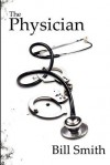 The Physician - Bill Smith