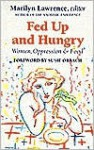 Fed Up and Hungry: Women, Oppression & Food - Marilyn Lawrence, Susie Orbach