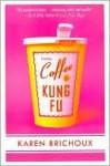 Coffee and Kung Fu - Karen Brichoux