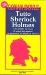 Tutto Sherlock Holmes vol. 1: Uno studio in rosso, Il segno dei quattro, Le avventure di Sherlock Holmes - Nicoletta Rosati Bizzotto, Arthur Conan Doyle