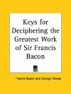 Keys for Deciphering the Greatest Work of Sir Francis Bacon - George Fabyan, Francis Bacon