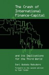The Crash of International Finance-Capital and Its Implications for the Third World - Dani Wadada Wadada Nabudere, Yash Tandon