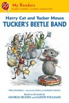 Harry Cat and Tucker Mouse: Tucker's Beetle Band - Thea Feldman, Aleksey Ivanov, Olga Ivanov, George Selden, Garth Williams
