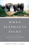 When Elephants Fight: A Guide to Effective Stepparenting - Judy Hall
