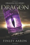 Dragon (Dragon Eye) (Volume 1) - Finley Aaron