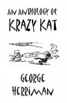 "An Anthology of ""Krazy Kat"" Comics - George Herriman"
