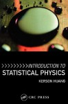 Introduction to Statistical Physics - Kerson Hwang, Huang Huang