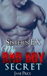 ROMANCE: Sister's Ex: (AMAZING VALUE BONUS OF 40+ FREE BOOKS!!!) (Contemporary New Adult Pregnancy Romance Short Stories) - Jane Price