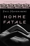 Homme Fatale (Modern Erotic Classics) - Paul Mayersberg