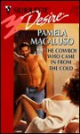 The Cowboy Who Came In From The Cold (Desire , No 1152) - Pamela Macaluso