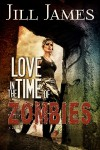 Love in the Time of Zombies - Jill James